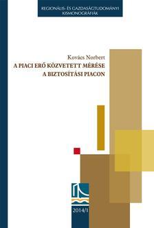 Kov�cs Norbert - A piaci er� k�zvetett m�r�se a biztos�t�si piacon