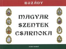 Buzády Tibor - Magyar Szentek Csarnoka