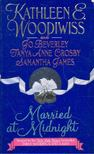 WOODIWISS, KATHLEEN - BEVERLEY, JO - CROSBY, TANYA ANNE - JAMES, SAMANTHA - Married at Midnight [antikv�r]