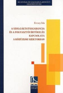 Ercsey Ida - A szolgáltatásgarancia és a fogyasztói értékelés kapcsolata a közüzemi szektorban