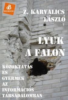 Z. Karvalics L�szl� - Lyuk a falon [eK�nyv: epub, mobi]