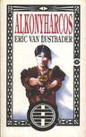 ERIC VAN LUSTBADER - Alkonyharcos [antikvár]