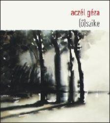 Aczél Géza - (Ő)SZIKE