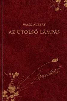 Wass Albert - Az utolsó lámpás [eKönyv: epub, mobi]