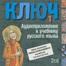 Oszipova, Irina - Kulcs I. - Orosz nyelvkönyv kezdőknek. Hangoskönyv, dupla CD