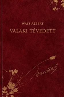Wass Albert - Valaki t�vedett - Elbesz�l�sek 1945-1950. [eK�nyv: epub, mobi]