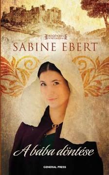 Sabine Ebert - A bába döntése [eKönyv: epub, mobi]