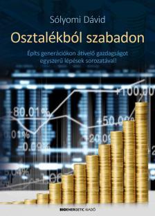 S�lyomi D�vid - Osztal�kb�l szabadon - �p�ts gener�ci�kon �t�vel� gazdags�got egyszer� l�p�sek sorozat�val!