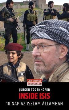 Jürgen Todenhöfer - Inside ISIS - 10 nap az Iszlám Államban