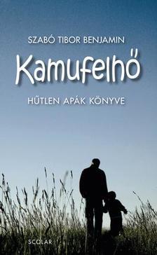 Szab� Tibor Benj�min - Kamufelh� - H�tlen ap�k k�nyve