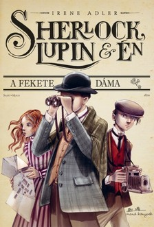 Irene Adler - Sherlock, Lupin és én - A fekete dáma [eKönyv: epub, mobi]