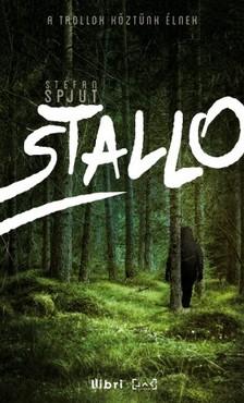 Stefan Spjut - Stallo - A trollok k�zt�nk �lnek [eK�nyv: epub, mobi]