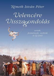 Németh István Péter (vers) - Gí fotóival - Velencére visszagondolás - versek, képzőművészet és Gí fotói