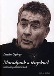 Litv�n Gy�rgy - MARADJUNK A T�NYEKN�L - T�RT�NETI-POLITIKAI �R�SOK -