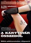 Stieg Larsson - A k�rtyav�r �sszed�l - Millennium tril�gia III.