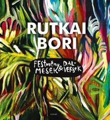 Rutkai Bori - Festmények és dalversek