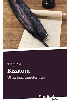 Tóth Mia - Bizalom - Út az igazi szerelemhez