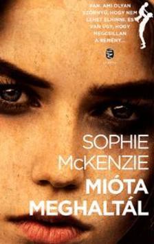 Sophie Mckenzie - Mi�ta meghalt�l
