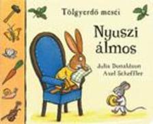 DONALDSON, JULIA-SCHEFFLER, AX - NYUSZI �LMOS - ABLAKOS LAPOZ� - T�LGYERD� MES�I
