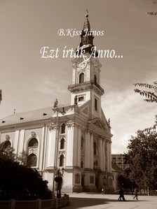 J�nos B. Kiss - Ezt �rt�k Anno.. [eK�nyv: pdf, epub, mobi]