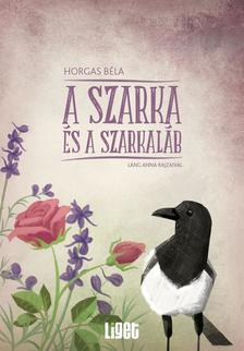 Horgas B�la - A szarka �s a szarkal�b
