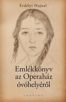 Erdélyi Hajnal - Emlékkönyv az Operaház óvóhelyéről