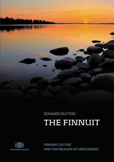 Dutton Edward - The Finnuit - Finnish Culture and the Religion of Uniqueness [eKönyv: epub, mobi]