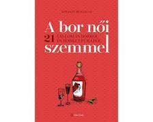 Sztanev Bertalan - A bor női szemmel