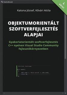 Kővári Attila Katona József; - Objektumorientált szoftverfejlesztés alapjai [eKönyv: pdf]