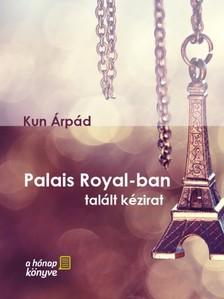 Kun �rp�d - Palais Royal-ban tal�lt k�zirat [eK�nyv: pdf, epub, mobi]
