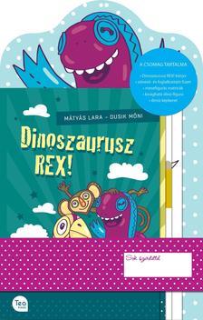 Mátyás Lara - Dinoszaurusz REX! ajándékcsomag