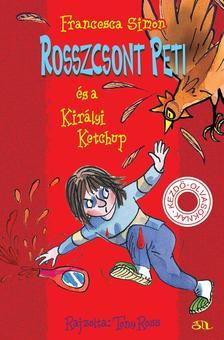 Francesca Simon - Rosszcsont Peti �s a Kir�lyi Ketchup