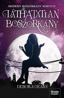 Debora Geary - L�thatatlan boszork�ny(Modern boszork�ny 2. r�sz)