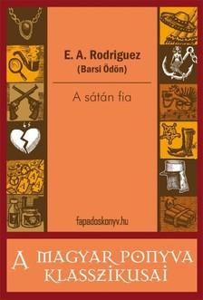E. A. Rodriguez (Barsi �d�n) - A s�t�n fia [eK�nyv: epub, mobi]