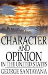Santayana George - Character and Opinion in the United States [eKönyv: epub,  mobi]