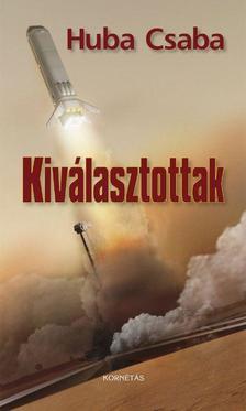 Huba Csaba - Kiválasztottak