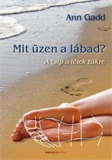 Ann Gadd - Mit �zen a l�bad? - A talp a l�lek t�kre