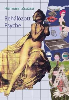 Hermann Zsuzsa - Behálózott Psyche