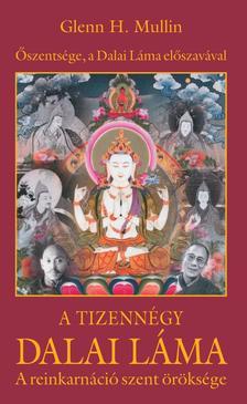 MULLIN, GLENN H. - A tizenn�gy Dalai L�ma