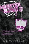 Lisi Harrison - SZ�RNYTUDATOS FARKASL�NY - MONSTER HIGH 3.