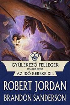 Jordan, Robert; Sanderson, Brandon - Gy�lekez� fellegek II. - Az Id� Kereke XII.