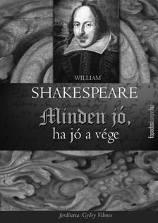 William Shakespeare - Minden j�, ha j� a v�ge [eK�nyv: epub, mobi]