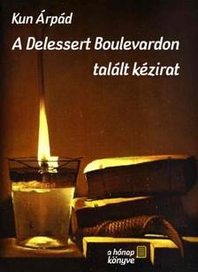 Kun �rp�d - A Delessert Boulevardon tal�lt k�zirat [eK�nyv: pdf, epub, mobi]