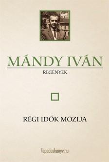 M�ndy Iv�n - R�gi id�k mozija [eK�nyv: epub, mobi]