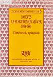 Moln�r J�zsef - 100 �ves az Elektromos M�vek 1893-1993 [antikv�r]