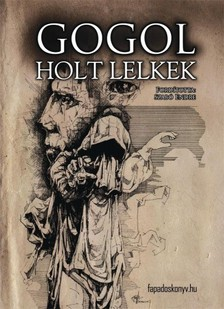 GOGOL NYIKOLAJ VASZILJEVICS - Holt lelkek [eKönyv: epub, mobi]