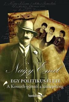 Nagy Emil - Egy politikus élete