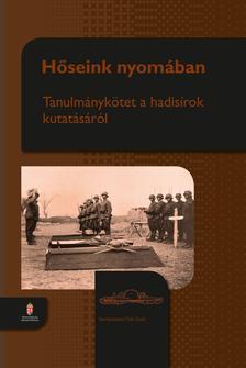 Tóth Zsolt - Hőseink nyomában