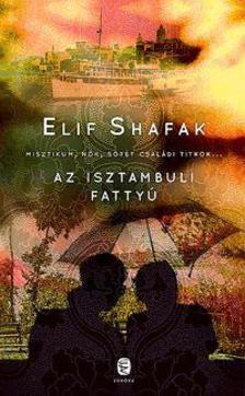Elif shafak - Az isztambuli fatty�