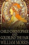 MORRIS, WILLIAM - Child Christopher and Goldilind the Fair [eK�nyv: epub,  mobi]